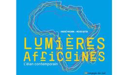 """Présentation à Marrakech du livre """"Lumières africaines, l'élan contemporain"""" cosigné par André Magnin et Mehdi Qotbi"""