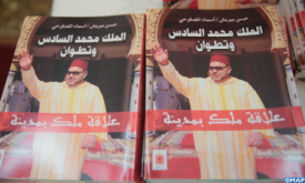 """HM King Mohammed VI and Tetouan, the Relationship of a King with a City"" Book Presented"