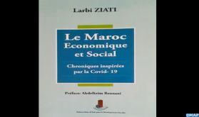 """""""Le Maroc économique et social, Chroniques inspirées par la Covid-19"""", un livret signé Larbi Ziati"""