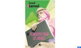 """""""Plaidoyer pour les Arabes"""", nouvel ouvrage signé Fouad Laroui"""
